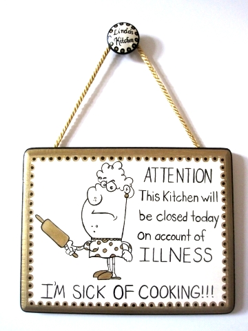 I'm Sick of Cooking Plaque-